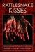 Rattlesnake Kisses by Robert  Ford