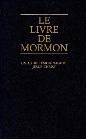 Le Livre de Mormon: un autre témoignage de Jésus-Christ