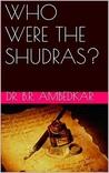 Who were the Shudras? by B.R. Ambedkar