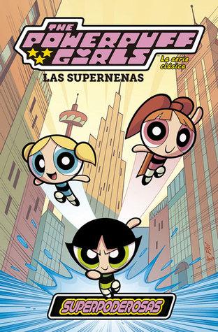 Portada del cómic Las supernenas, la serie clásica, superpoderosas