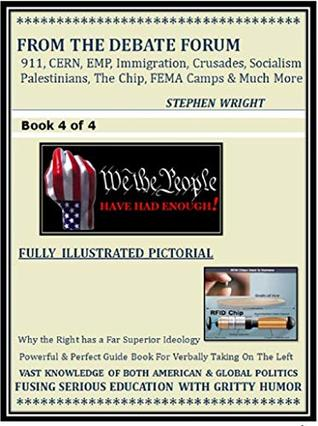 FROM THE DEBATE FORUM: 911, CERN, EMP, Immigration, Crusades, Socialism, Palestinians, The Chip, FEMA Camps & Much More