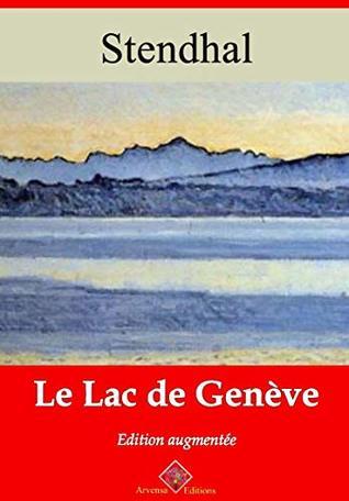 Le Lac de Genève   Edition intégrale et augmentée: Nouvelle édition 2019 sans DRM