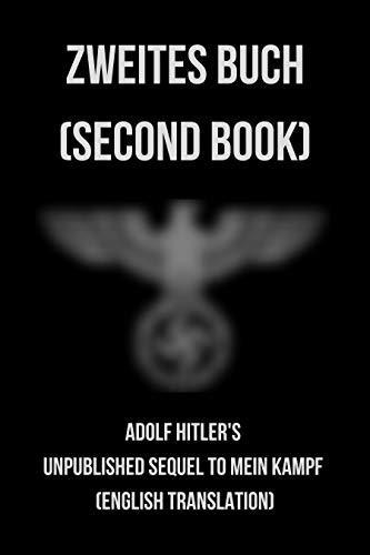 Zweites Buch: Adolf Hitler's Unpublished Sequel to Mein Kampf