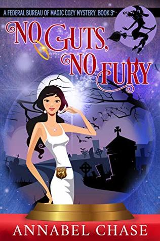 No Guts, No Fury (Federal Bureau of Magic #3)
