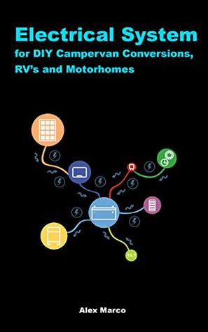electrical system for diy campervan conversions, rvs and motorhomes: solar  panels, charge controllers