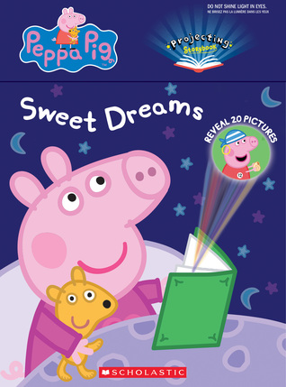 Sweet Dreams, Peppa (Peppa Pig: A Projecting Storybook): A Projecting Storybook