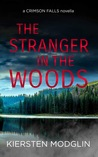 The Stranger in the Woods (A Crimson Falls Novella)