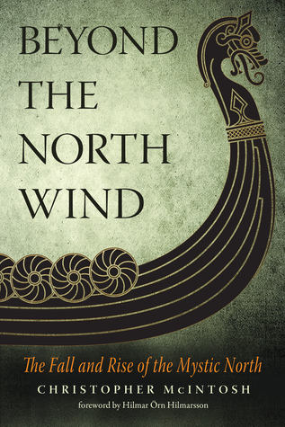 The Fall and Rise of the Mystic North - Christopher McIntosh