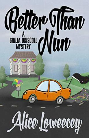 Better Than Nun (A Giulia Driscoll Mystery Book 6)