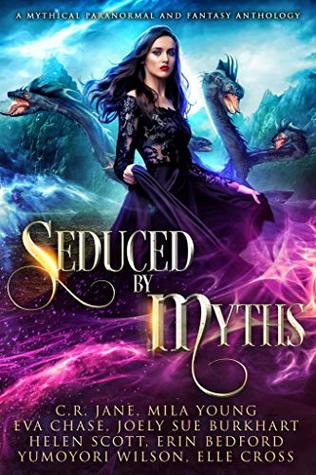 Seduced by Myths: A Mythical Paranormal and Fantasy Anthology