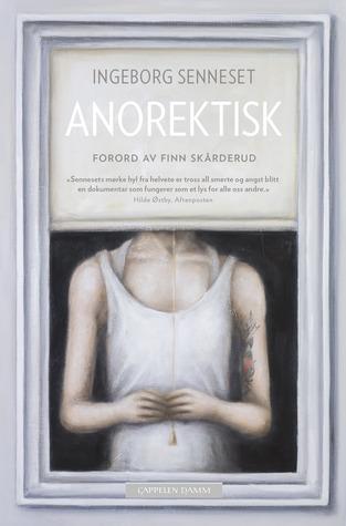 Anorektisk by Ingeborg Senneset