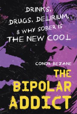 The Bipolar Addict by Conor Bezane