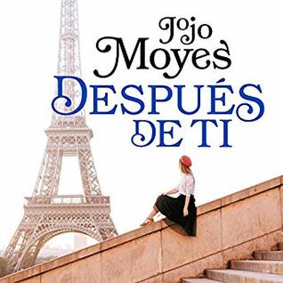 Despúes de ti [After You]: Yo Antes de ti Serie, Libro #2 [me Before You Series Book #2]
