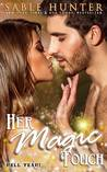 Her Magic Touch (Hell Yeah!, #3)