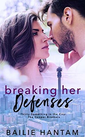 Breaking Her Defenses (Thirty-Something in the City - The Coopers Book 1)