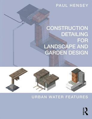 Detailing of Landscape - Water: Digital Detailing for Landscape Architects and Garden Designers