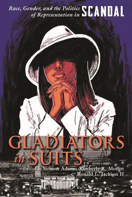 Gladiators in Suits: Race, Gender, and the Politics of Representation in Scandal