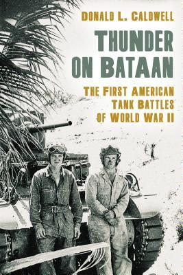 Thunder on Bataan: The First American Tank Battles of World War II