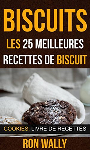Biscuits : les 25 meilleures recettes de biscuit