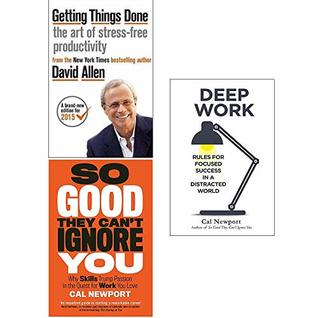 Getting Things Done, So Good They Cant Ignore You, Deep Work 3 Books Collection Set