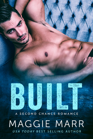 Built: An enemies to lovers second chance bad-boy alpha romance