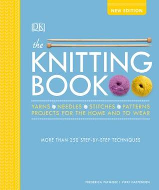 The Knitting Book: Over 250 Step-By-Step Techniques