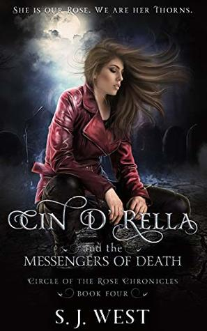 Cin d'Rella and the Messengers of Death: Circle of the Rose Chronicles, Book 4