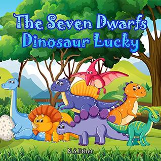 The Seven Dwarfs Dinosaur Lucky: Children books (Bedtime stories book series for children 73)