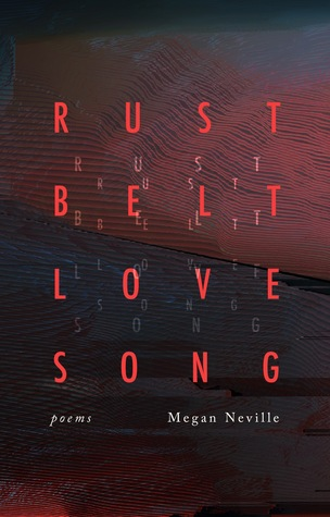 Rust Belt Love Song: Poems