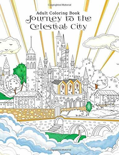 Adult Coloring Book Journey to the Celestial City: Pilgrim's Progress: