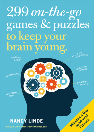 299 On-the-Go Games, Puzzles, and Trivia Challenges Specially Designed to Keep Your Brain Young