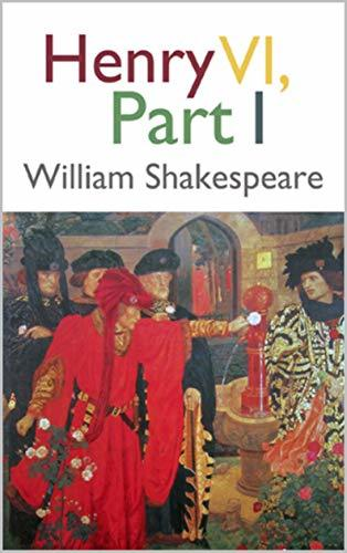 Henry VI, Part 1 : (Annotated)
