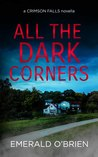 All the Dark Corners (A Crimson Falls Novella)