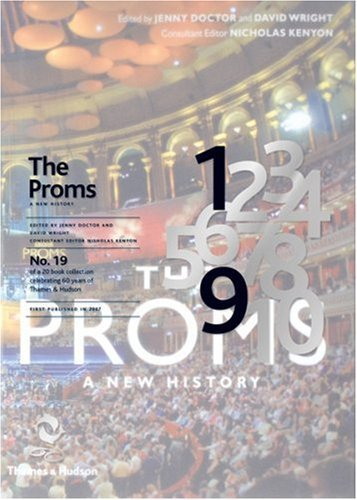 The Proms: A New History (60th Anniversary Edition No 19)