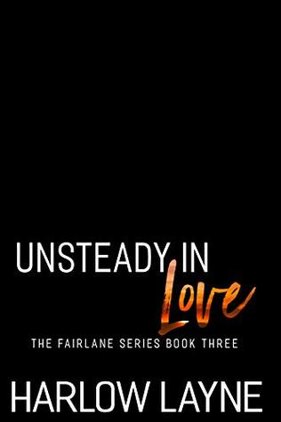 Unsteady in Love by Harlow Layne