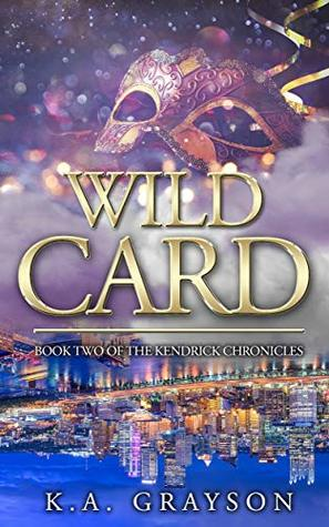 Wild Card: Book Two of The Kendrick Chronicles