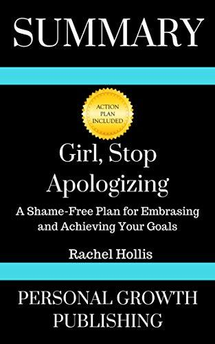 Summary: Girl, Stop Apologizing: A Shame-Free Plan for Embracing and Achieving Your Goals
