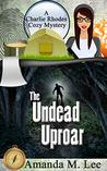 The Undead Uproar (A Charlie Rhodes Mystery #5)