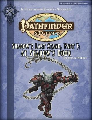 Pathfinder Society Scenario #2-23: At Shadow's Door (Shadow's Last Stand, #1)