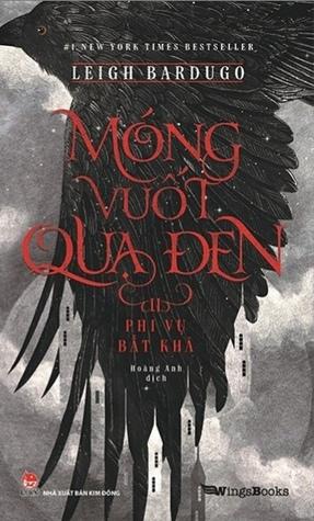 Móng Vuốt Quạ Đen II - Phi Vụ Bất Khả (Six of Crows, #1B)