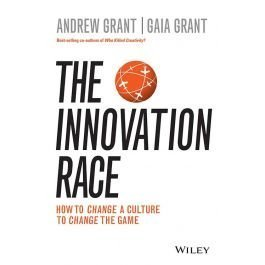 The innovation Race : How to Change a Culture to Change the Game