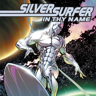 Silver Surfer: In Thy Name (2007-2008) (Issues) (4 Book Series)