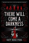 There Will Come a Darkness (There Will Come a Darkness, #1) audiobook download free