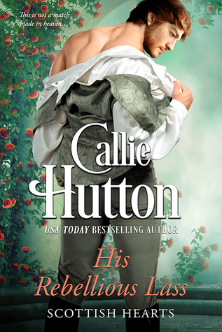 His Rebellious Lass (Scottish Hearts, #1)