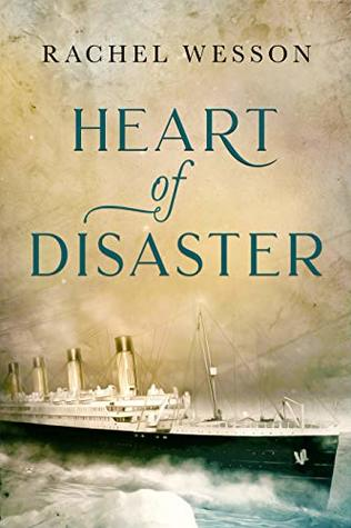 Heart of Disaster: A Titanic Novel of love and loss