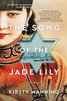 The Song of the Jade Lily by Kirsty Manning