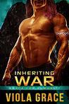 Inheriting War (Brace for Humanity Book 6)