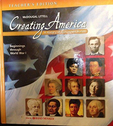 McDougal Littell Creating America: Teacher Edition Grades 6-8 Beginnings through World War l 2007