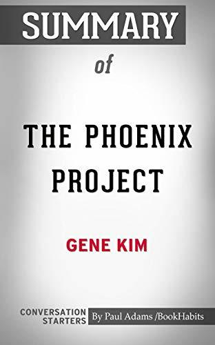 Summary of The Phoenix Project: A Novel about IT, DevOps, and Helping Your Business Win