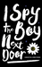 I Spy the Boy Next Door by Samantha Armstrong